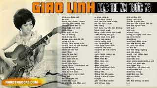 Giao Linh - Tuyển Chọn Nhạc Vàng Hay Nhất (Thu âm trước 1975 chất lượng cao)