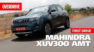 2019 Mahindra XUV 300 AMT | First Drive | OVERDRIVE