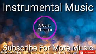 #Instrumental | Instrumental Music | A Quiet Thought | No copyright Music