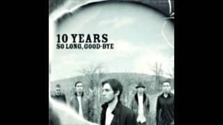 Watch 10 Years So Long, Good-bye video