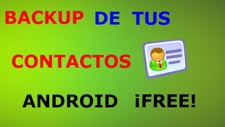 Como hacer BACKUP de CONTACTOS Android | Android Evolution
