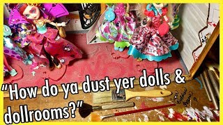 HOW to DUST the doll collection, dolls & doll house rooms and accessories! ~ My tips & tricks!