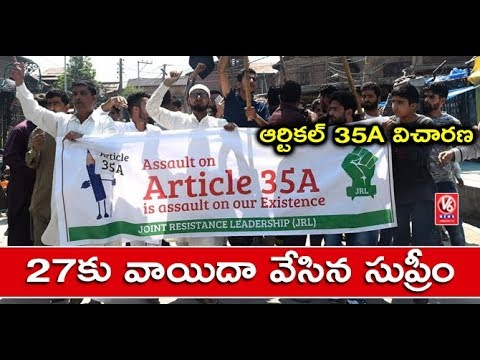 Supreme Court Adjourns Jammu Kashmir Article 35A Hearing To August 27th | V6 News