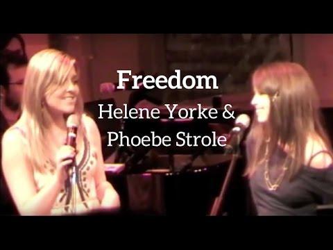 Freedom - Phoebe Strole, Helene Yorke