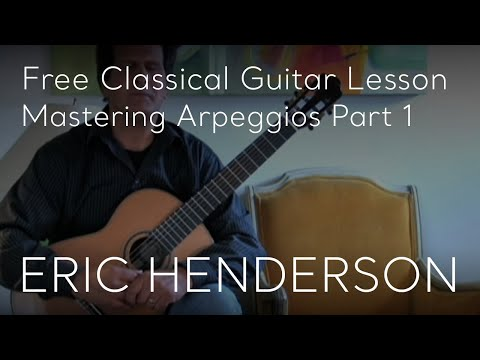 Mastering Arpeggios Free Guitar Lesson by Eric Henderson Part 1