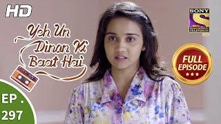 Yeh Un Dinon Ki Baat Hai - Ep 297 - Full Episode - 5th November, 2018