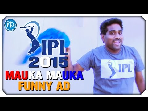 IPL 2015 Mauka Mauka Funny Ad | Indian Premier League 2015