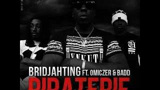 Bridjahting - Piraterie Feat Omiczer & Badd
