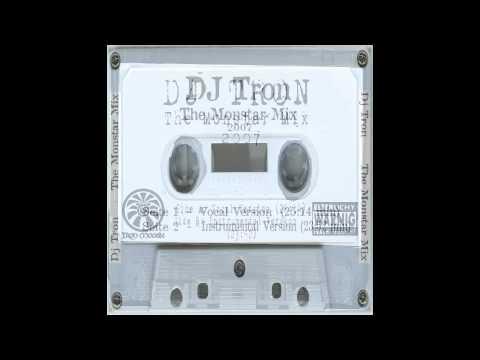 DJ Tron - The Monstar Mix - MashUp Mix Medley