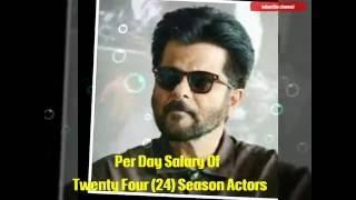Salaries of cast of Colors TV serial 24 (Indian TV series season 2)
