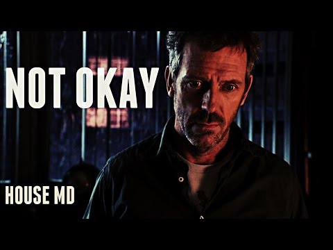 House Md || Not Okay (gregory House) video