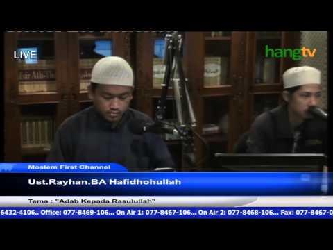 Program Muslim First Channel 1-5-2015  Ust  Royhan BA Adab Kepada Rasulullah HangFM HangTV