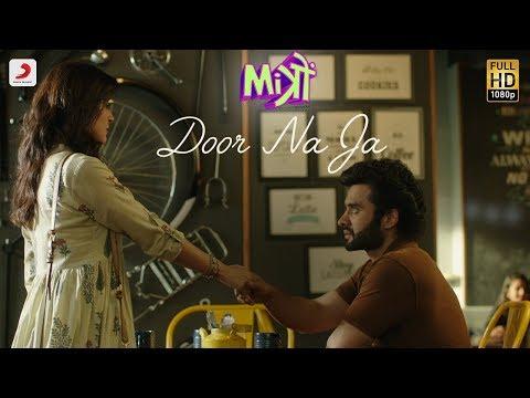 Door Na Ja – Mitron | Jackky Bhagnani | Kritika Kamra | Sonu Nigam | Sharib – Toshi