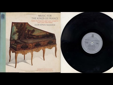Igor Kipnis harpsichord Music for the Kings of France Couperin and Marchand