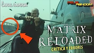 Errores de películas Matrix Reloaded Crítica Review WTF PQC
