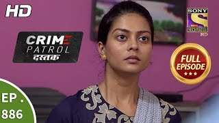 Crime Patrol Dastak - Ep 886 - Full Episode - 16th October, 2018