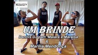 Um Brinde - Dennis DJ part. Maiara e Maraisa & Marília Mendonça - Cia Fellipe Moreno (Coreografia)