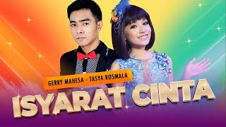 Duet Kenangan Gerry & Tasya -  ISYARAT CINTA (Official Video)