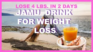 LOSE 4 LBS IN 2 DAYS  |JAMU WEIGHT LOSS DRINK | DETOXIFIES THE BODY AND MORE