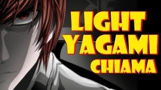 LIGHT YAGAMI CHIAMA ...
