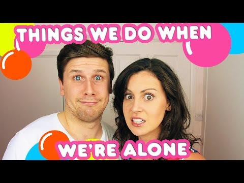 Things we do when we're Alone