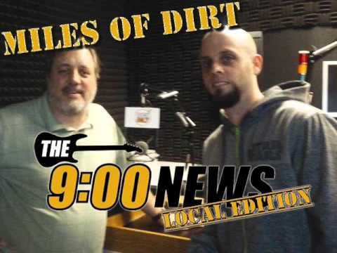 9 O Clock News Local Edition - Miles Of Dirt