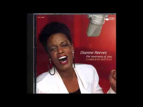 Dianne Reeves - The Nearness of You