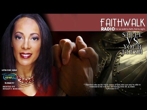 Faith Walk Radio Message 42 - Steel Vs  Your Flesh