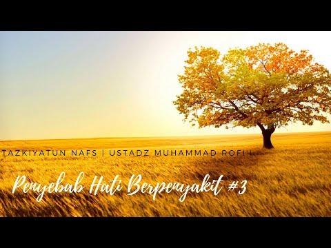Ustadz Muhammad Rofi'i - Tazkiyatun Nufus - Penyebab Hati Berpenyakit #3