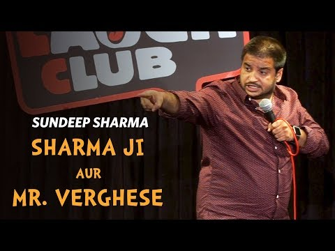 Sharma Ji Aur Mr Verghese- Sundeep Sharma Stand-up Comedy