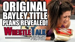 WWE Going After Matt & Jeff Hardy! Original Bayley Title Plans Revealed! | WrestleTalk News Feb.