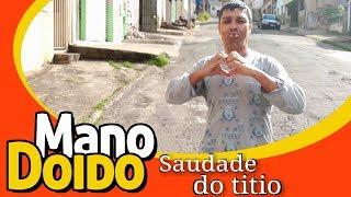 SAUDADE DO TITIO - PIADA DE JOÃOZINHO - MANO DOIDO PARAFUSO SOLTO