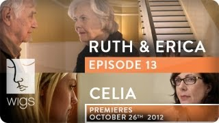 Ruth & Erica (+ Celia Trailer) | Ep. 13 of 13 | Feat. Maura Tierney & Lois Smith | WIGS