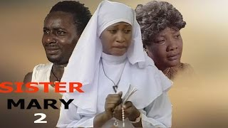 Sister Mary Nigerian Movie (Part 2)