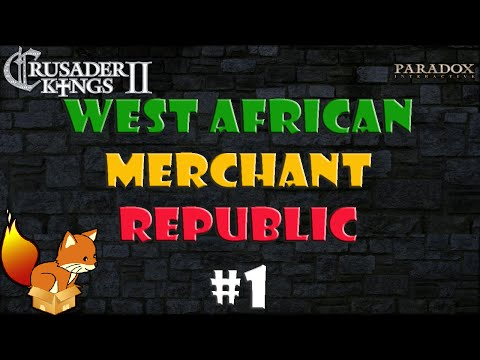 Crusader Kings 2 West African Merchant Republic #1