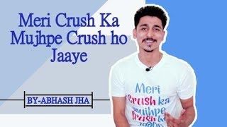 'Meri crush ka mujhpe crush ho jaaye' by Abhash Jha | Hindi poetry | Rhyme Attacks