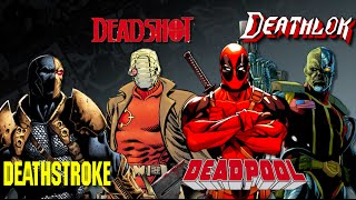 Deadpool, Deadshot, Deathstroke, Deathlok - Which is Which?