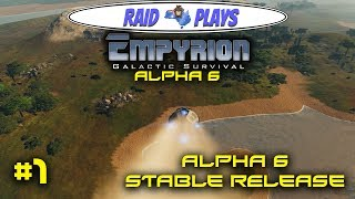 """Empyrion Alpha 6 - #1 - """"Alpha 6 Stable Release"""" - Empyrion Galactic Survival Gameplay Let's Play"""