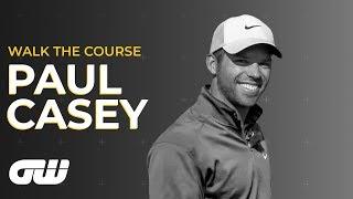 GW Walk The Course: Paul Casey