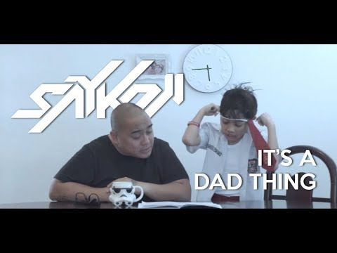 SAYKOJI - IT'S A DAD THING Feat AARON