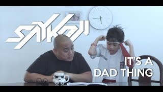 Download Lagu SAYKOJI - IT'S A DAD THING Feat AARON Gratis STAFABAND