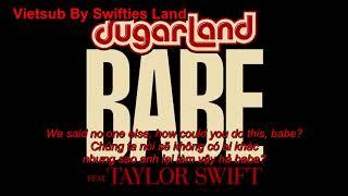 Download Lagu Babe - Sugarland ft. Taylor Swift Vietsub Lyrics Gratis STAFABAND