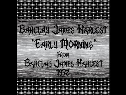 Barclay James Harvest - Early Morning