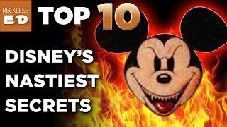 Walt Disney World Nastiest Secrets EXPOSED - TOP TEN LIST - Reckless ED