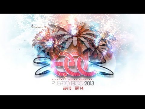 Official EDC Puerto Rico 2013 Trailer