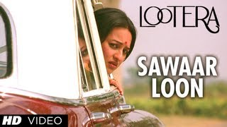 Lootera - SAWAAR LOON LOOTERA VIDEO SONG (Official) | RANVEER SINGH, SONAKSHI SINHA