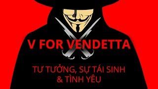 V for Vendetta: Tư tưởng, sự tái sinh và tình yêu