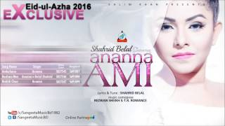 Shahrid Belal ft. Ananna Ami - New Song 2016 - Sangeeta Eid-ul-Azha 2016 Exclusive