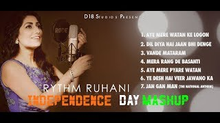 Independence Day Songs Mashup | Rythm Ruhani | Patriotic Songs | New hindi songs 2017