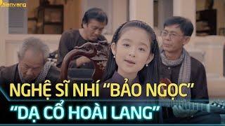 MV Dạ cổ hoài lang | Hoa hậu Mỹ Linh – nghệ sĩ nhí Bảo Ngọc [Official HD]
